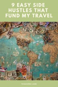 9 Easy Side Hustles that Fund my Travel - trouveler.com