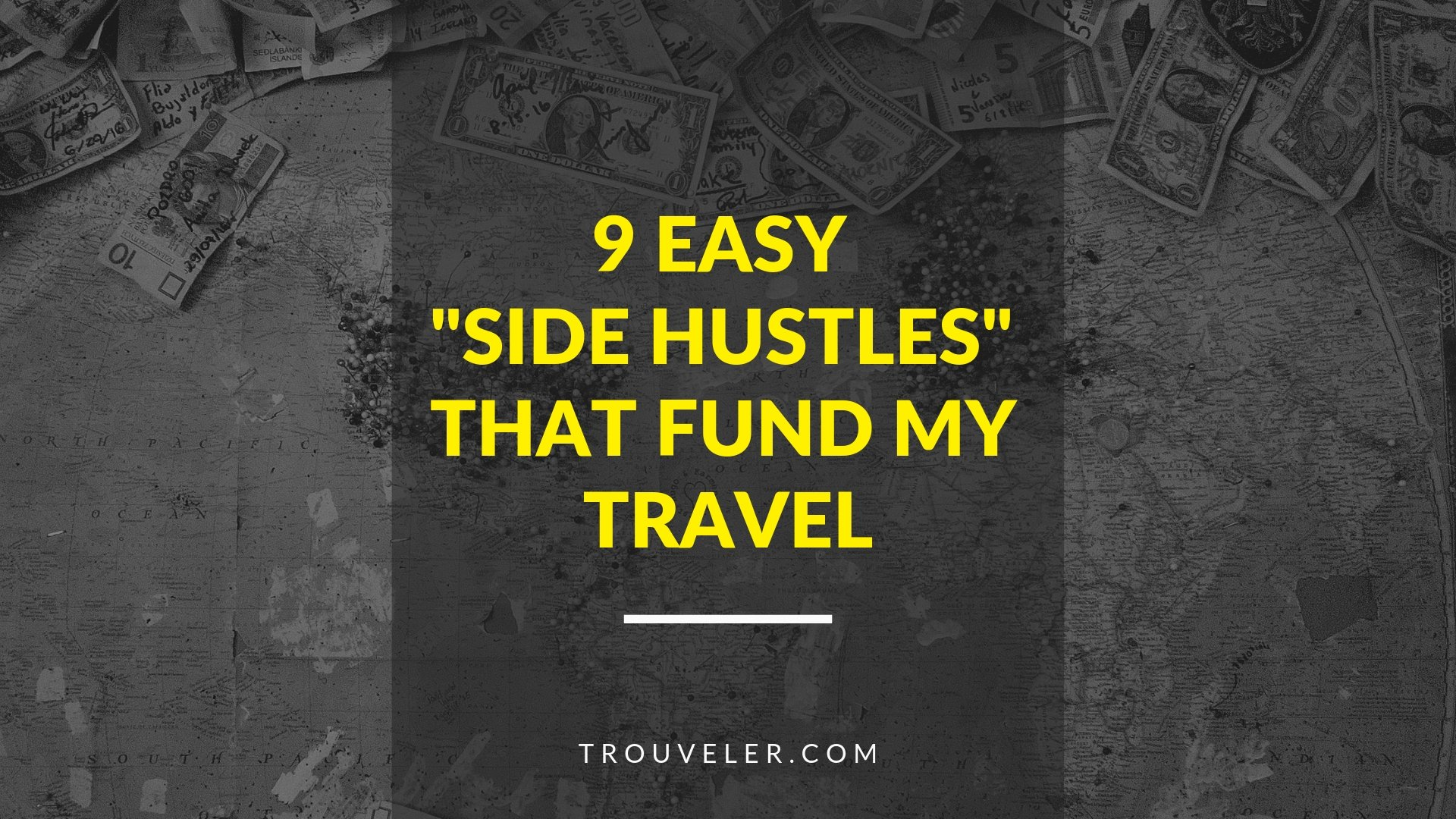 Easy Side Hustles that Fund Travel for Me - Trouveler.com