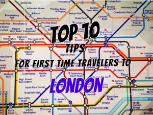 10 Tips for First Time Travelers to London - Ladys Travel Blog